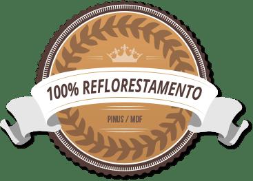 100% Reflorestamento - PINUS / MDF